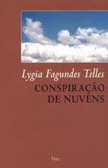 Lygia Fagundes Telles - Conspiração de Nuvens