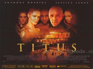 Titus. Filme é a adaptação da obra Titus Andronicus, com direção de Julie Taymor, estrelando Anthony Hopkins e Jessica Lange