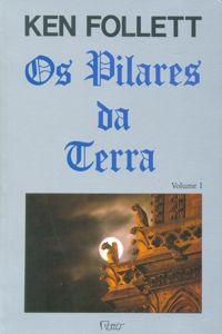 Ken Follett: Os Pilares da Terra - Volume 1