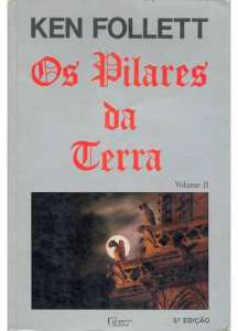 Ken Follett: Os Pilares da Terra - Volume 2