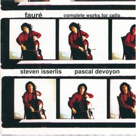 gabriel-faure-complete-works-for-cello-steven-isserlis-pascal-devoyon